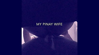 My PINAY WIFE